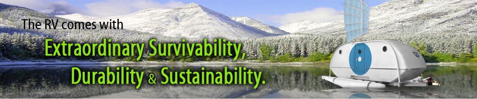 The RV comes with extraordinary survivability, durability & sustainability.